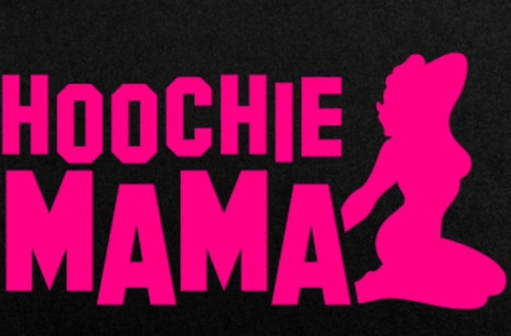 17 Signs You Ain T Nothin But A Hoochie Mama The Frisky Blues roots to rustic country rock, and a twist on pop covers. a hoochie mama